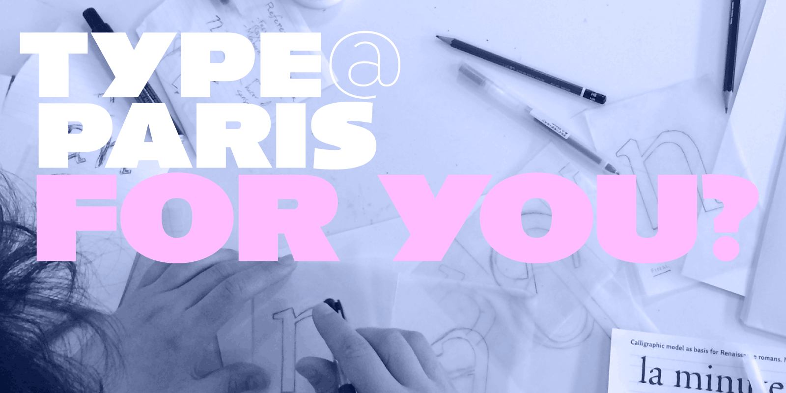 why I should apply to typeparis16?