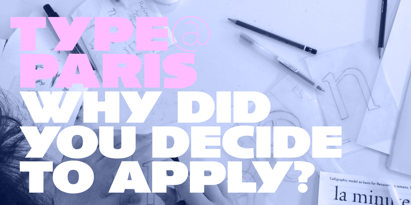 Why did you decide to apply to TypeParis?
